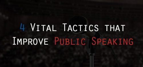 4 Vital Tactics that Improve Public Speaking