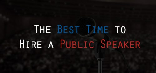 The Best Time to Hire a Public Speaker